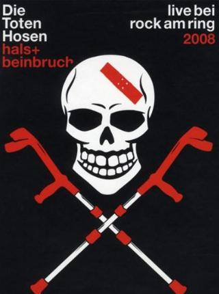 Hals + Beinbruch: Die Toten Hosen - Live bei Rock am Ring 2008 DVD Cover