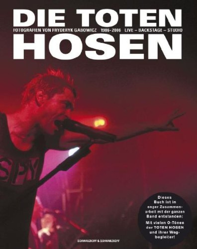 Die Toten Hosen. Live-Backstage-Studio: Fotografien 1986-2006 Buch Cover