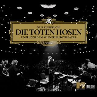 Nur zu Besuch: Die Toten Hosen - Unplugged im Wiener Burgtheater Album Cover