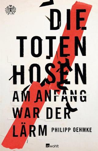 Die Toten Hosen: Am Anfang war der Lärm Buch Cover