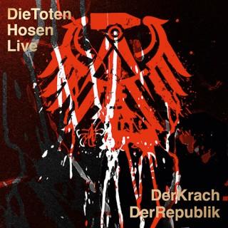 Die Toten Hosen LIVE – Der Krach der Republik Album Cover